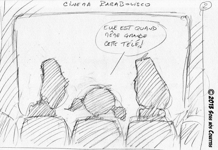 Cinéma Parabolisco [croquis] - 2ème partie