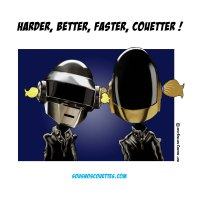 Harder, Better, Faster, Couetter !